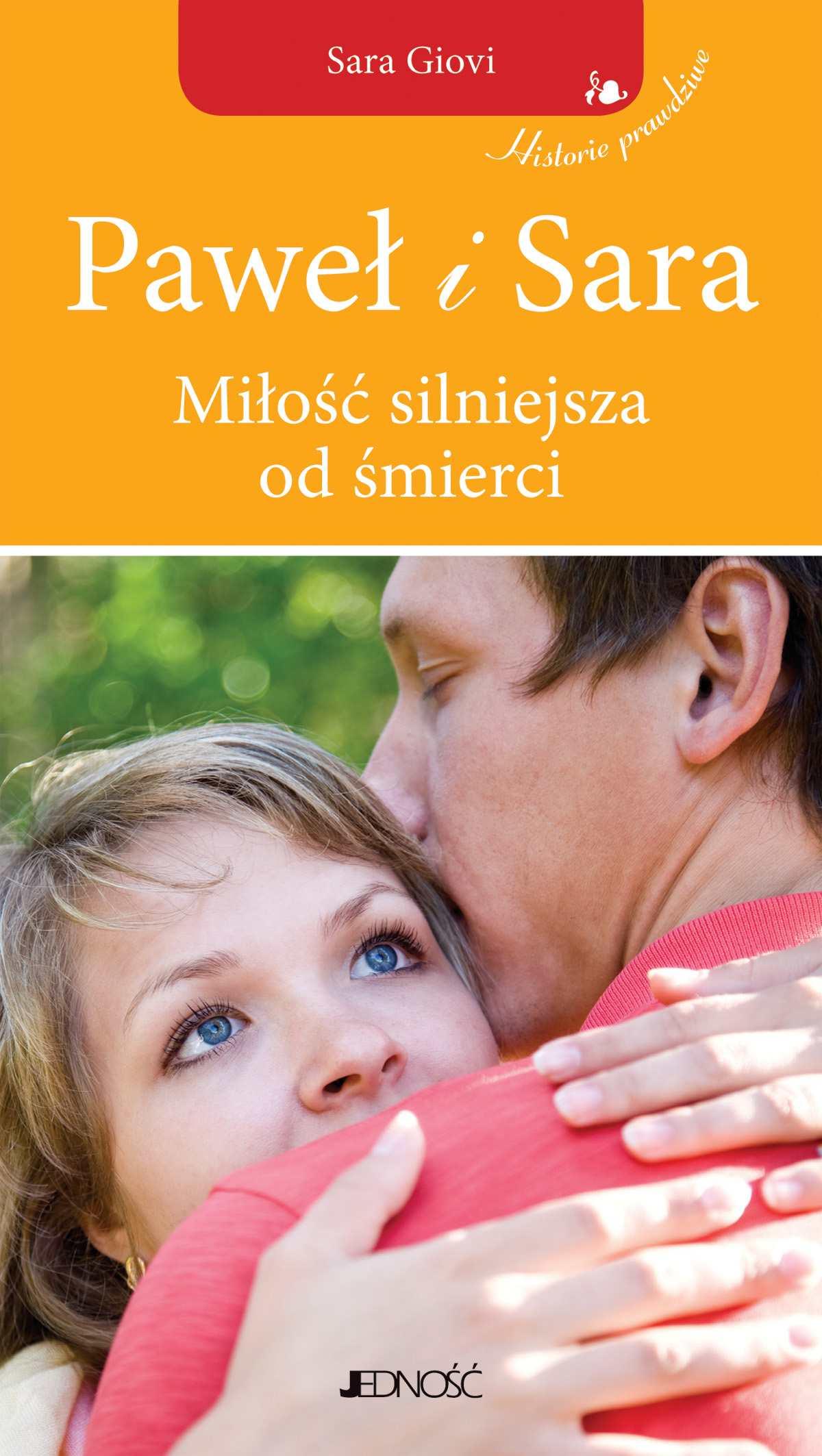 Paweł i Sara. Miłość silniejsza od śmierci. - Ebook (Książka EPUB) do pobrania w formacie EPUB