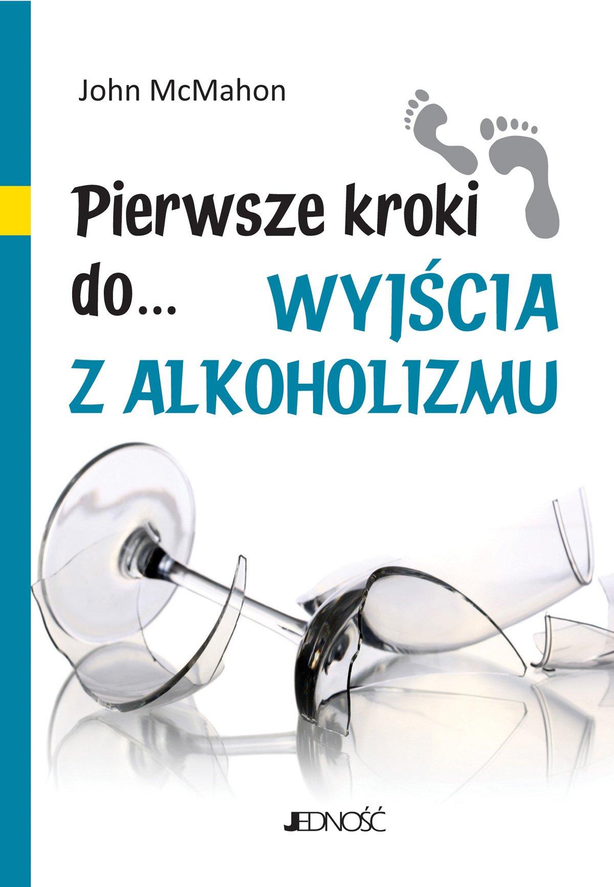 Pierwsze kroki do... wyjścia z alkoholizmu - Ebook (Książka PDF) do pobrania w formacie PDF