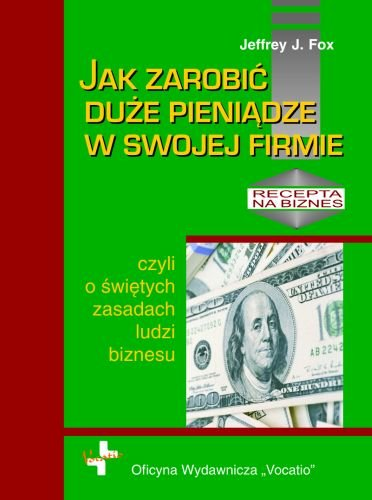 Jak zarobić duże pieniądze w swojej firmie - Ebook (Książka PDF) do pobrania w formacie PDF