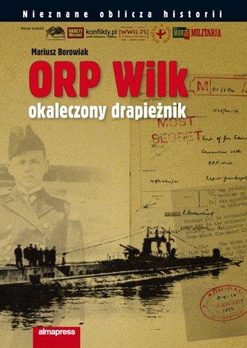 ORP WILK. Okaleczony drapieżnik - Ebook (Książka PDF) do pobrania w formacie PDF
