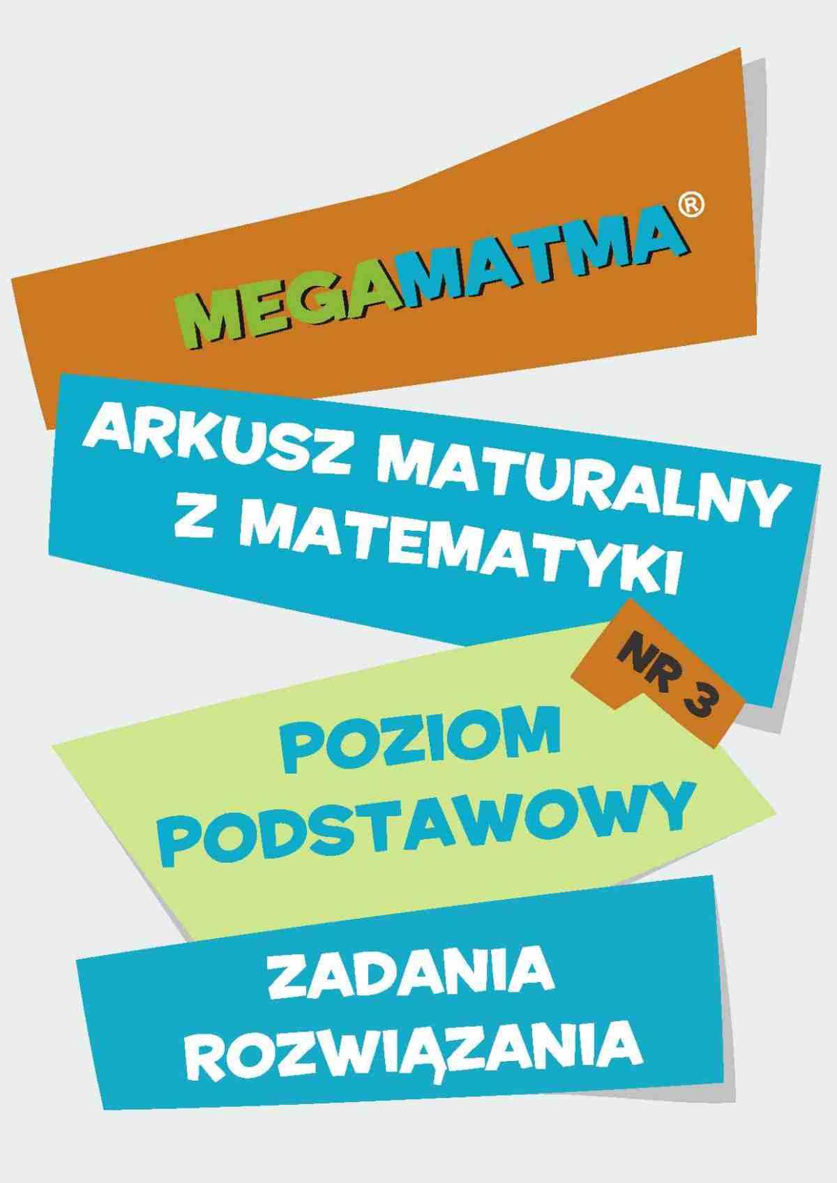 Matematyka-Arkusz maturalny. MegaMatma nr 3. Poziom podstawowy. Zadania z rozwiązaniami. - Ebook (Książka PDF) do pobrania w formacie PDF