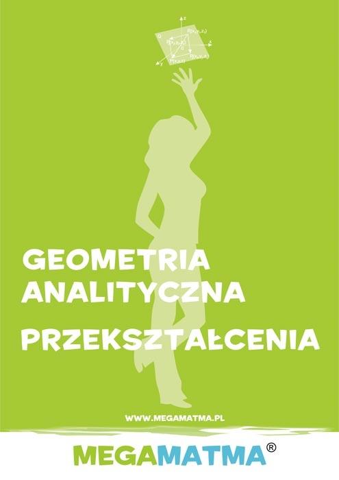 Matematyka-Geometria Analityczna, przekształcenia wg Megamatma. - Ebook (Książka PDF) do pobrania w formacie PDF