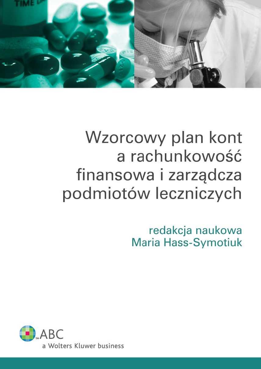 Wzorcowy plan kont a rachunkowość finansowa i zarządcza podmiotów leczniczych - Ebook (Książka PDF) do pobrania w formacie PDF