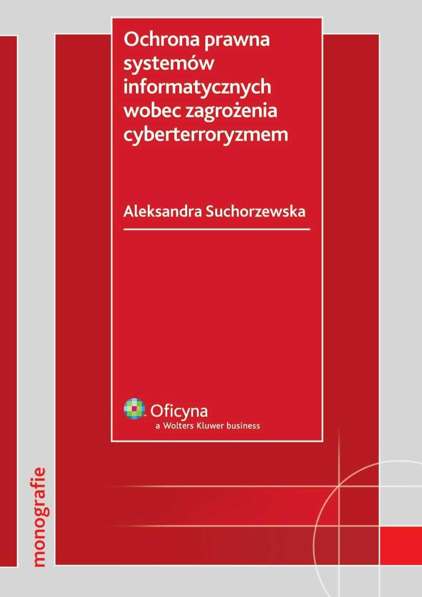 Ochrona prawna systemów informatycznych wobec zagrożenia cyberterroryzmem - Ebook (Książka PDF) do pobrania w formacie PDF