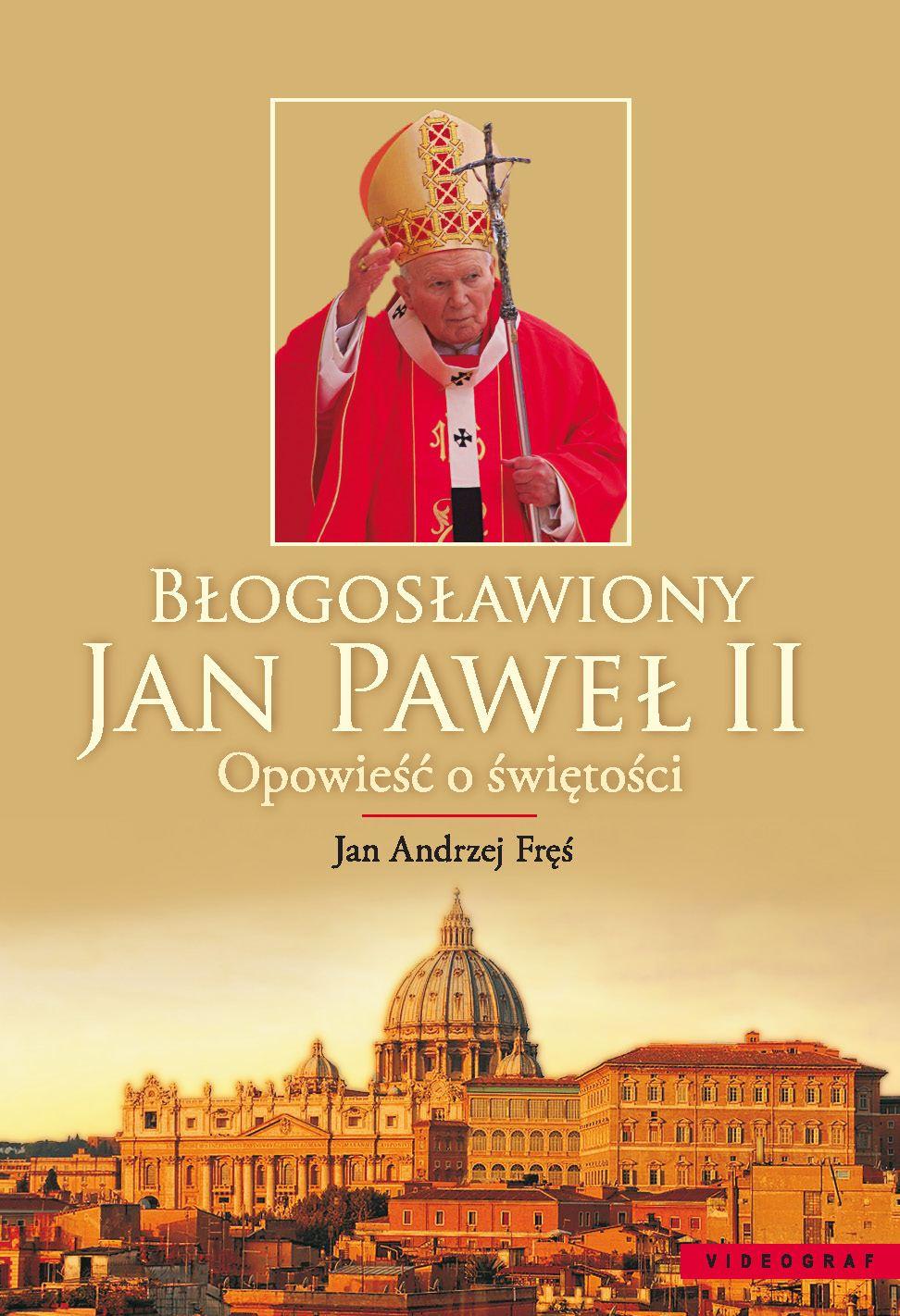 Błogosławiony Jan Paweł Ii Opowieść O świętości Ebook Jan