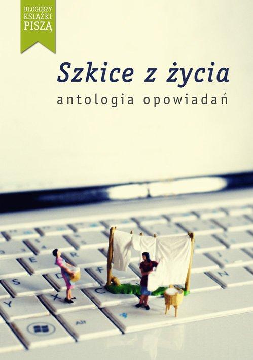 Szkice z życia. Antologia opowiadań. - Ebook (Książka EPUB) do pobrania w formacie EPUB