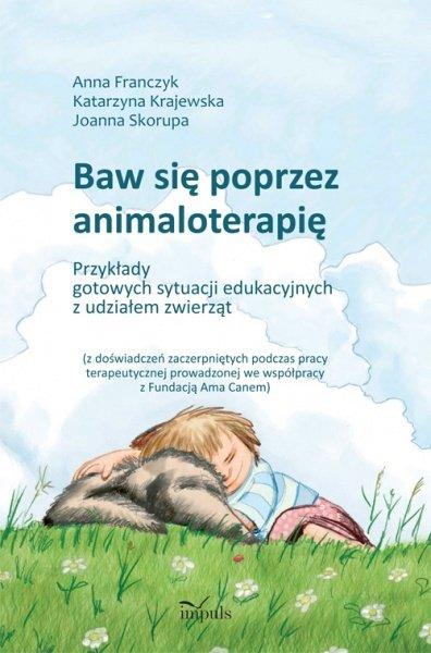 Baw się poprzez animaloterapię - Ebook (Książka PDF) do pobrania w formacie PDF