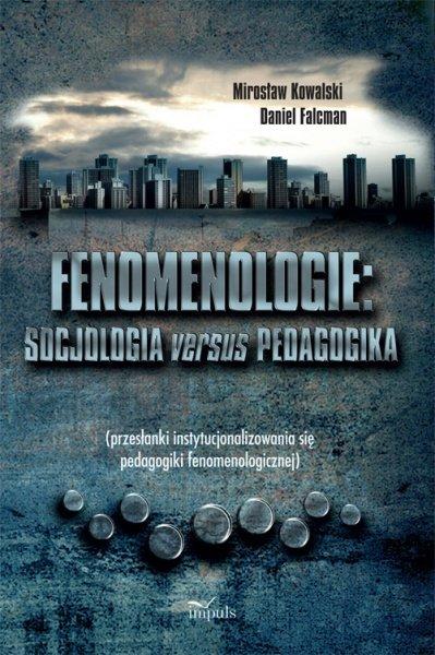 Fenomenologie: socjologia versus pedagogika - Ebook (Książka PDF) do pobrania w formacie PDF