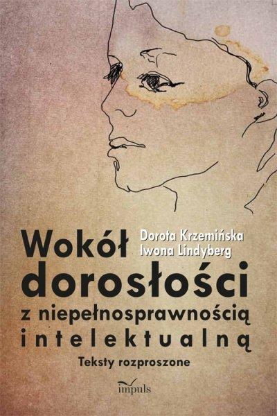 Wokół dorosłości z niepełnosprawnością intelektualną - Ebook (Książka PDF) do pobrania w formacie PDF
