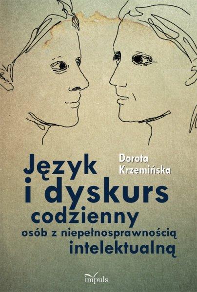 Język i dyskurs codzienny osób z niepełnosprawnością intelektualną - Ebook (Książka PDF) do pobrania w formacie PDF