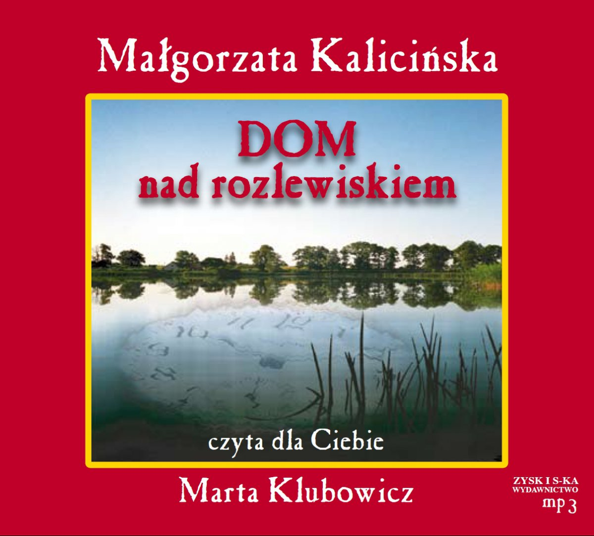 Dom nad rozlewiskiem - Audiobook (Książka audio MP3) do pobrania w całości w archiwum ZIP
