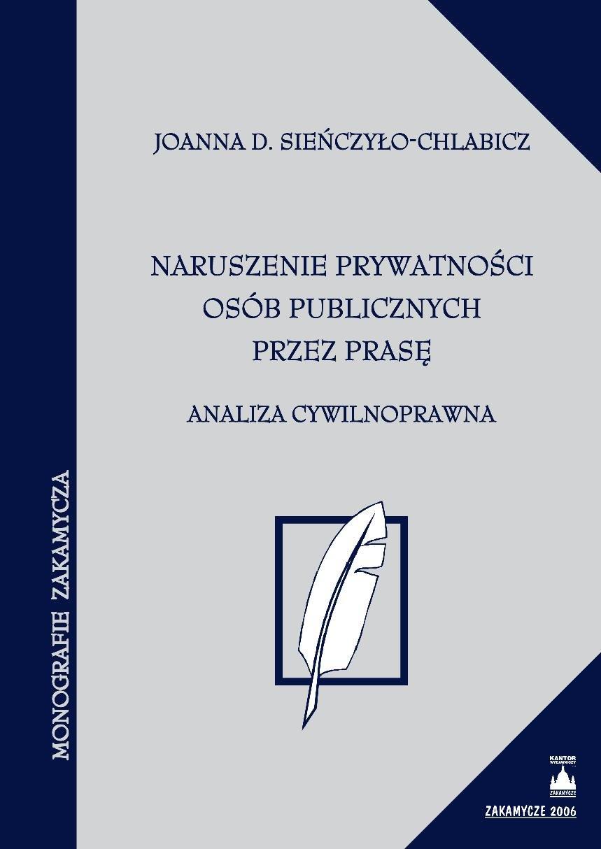 Naruszenie prywatności osób publicznych przez prasę - Ebook (Książka PDF) do pobrania w formacie PDF