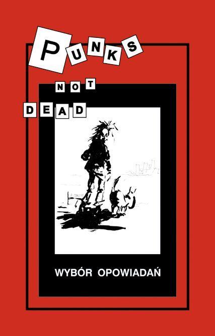 Punks not dead. Wybór opowiadań - Ebook (Książka na Kindle) do pobrania w formacie MOBI