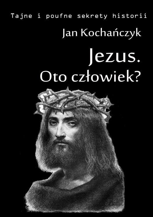 Jezus. Oto człowiek? - Ebook (Książka EPUB) do pobrania w formacie EPUB