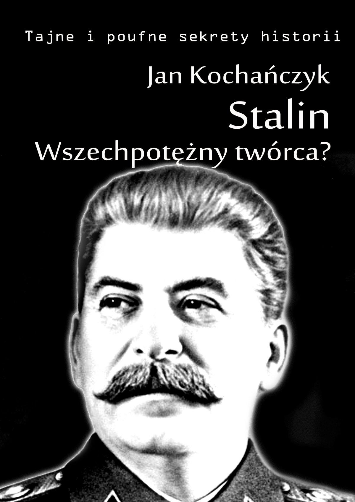 Stalin! Wszechpotężny twórca? - Ebook (Książka EPUB) do pobrania w formacie EPUB