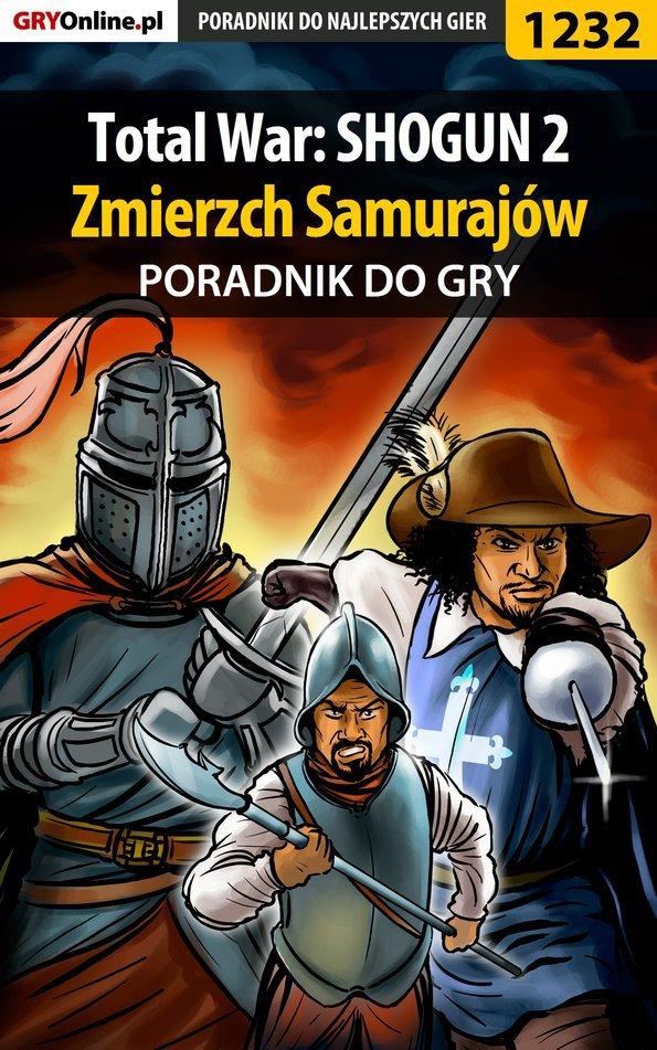 Total War: SHOGUN 2 - Zmierzch Samurajów - poradnik do gry - Ebook (Książka PDF) do pobrania w formacie PDF