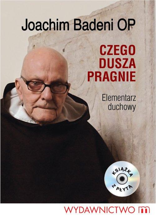 Czego dusza pragnie - konferencje Ojca Joachima Badeniego (audiobook) - Audiobook (Książka audio MP3) do pobrania w całości w archiwum ZIP