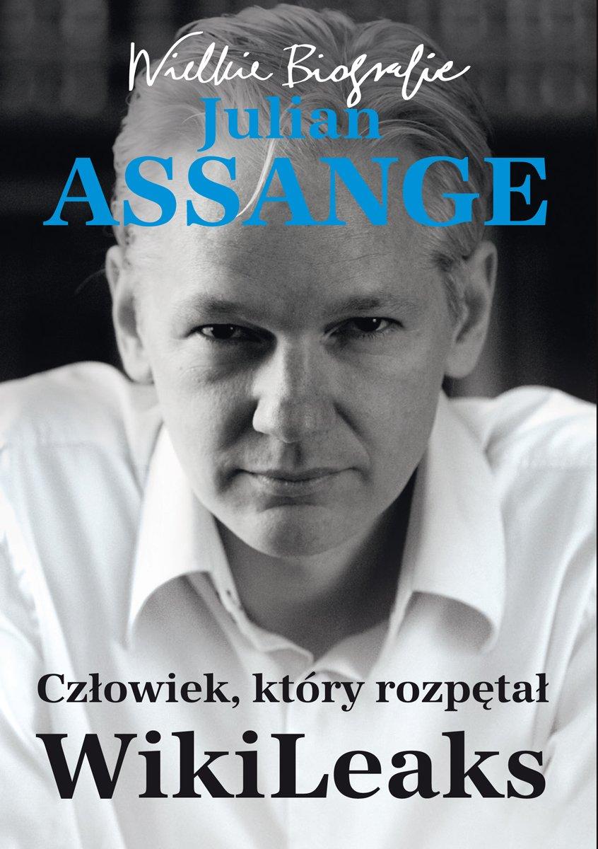 Julian Assange. Człowiek, który rozpętał WikiLeaks - Ebook (Książka EPUB) do pobrania w formacie EPUB