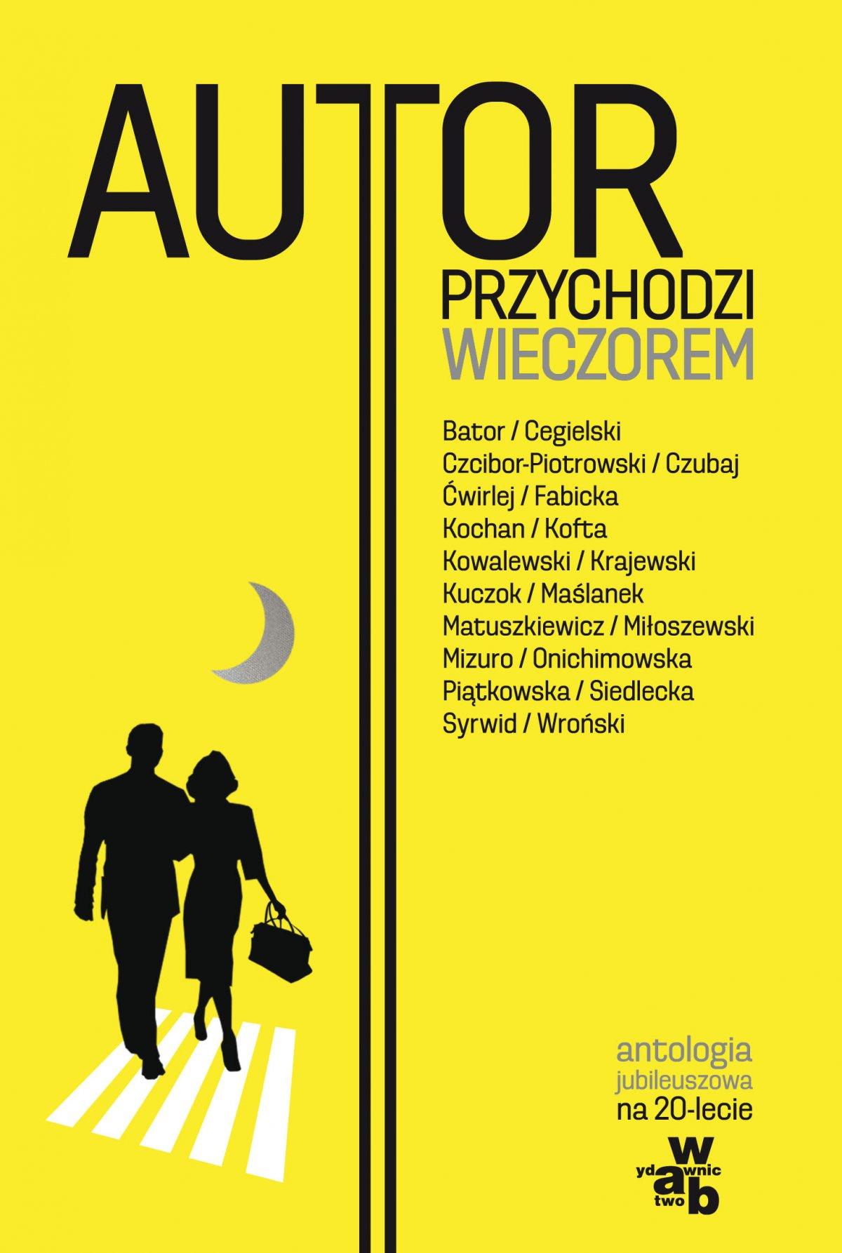 Autor przychodzi wieczorem Antologia jubileuszowa na 20-lecie Wydawnictwa W.A.B. - Ebook (Książka na Kindle) do pobrania w formacie MOBI