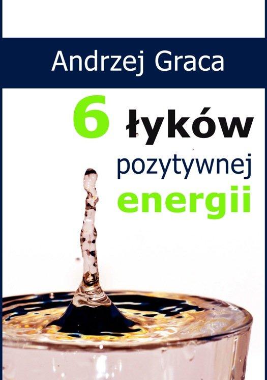 6 łyków pozytywnej energii - Ebook (Książka EPUB) do pobrania w formacie EPUB