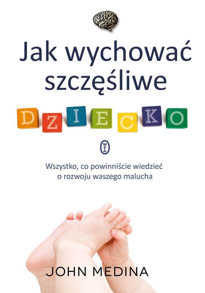 Jak wychować szczęśliwe dziecko - Ebook (Książka EPUB) do pobrania w formacie EPUB