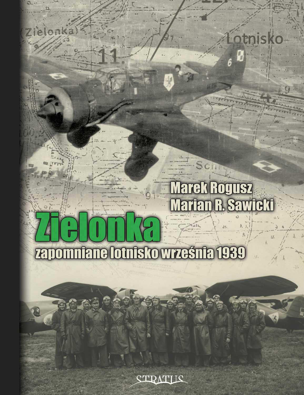 Zielonka. Zapomniane lotnisko września 1939 - Ebook (Książka na Kindle) do pobrania w formacie MOBI