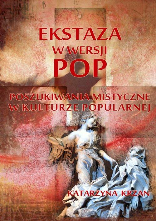 Ekstaza w wersji pop. Poszukiwania mistyczne w kulturze popularnej - Ebook (Książka EPUB) do pobrania w formacie EPUB