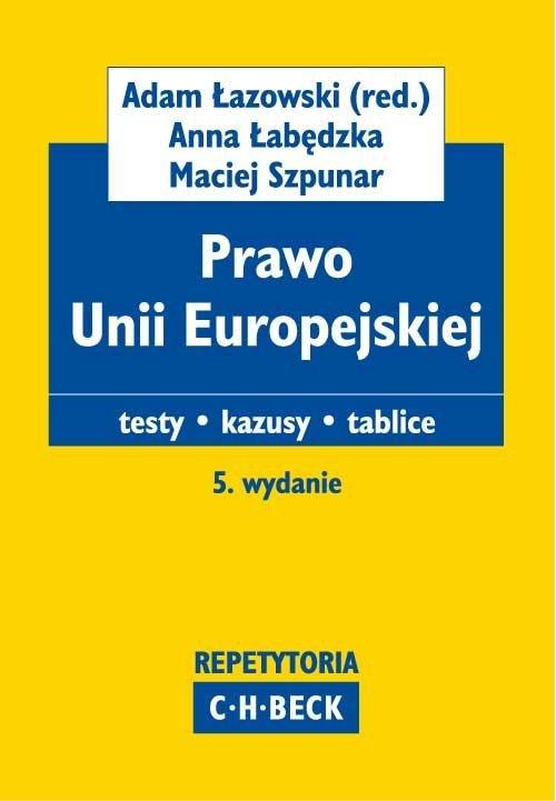 Prawo Unii Europejskiej Testy. Kazusy. Tablice - Ebook (Książka PDF) do pobrania w formacie PDF