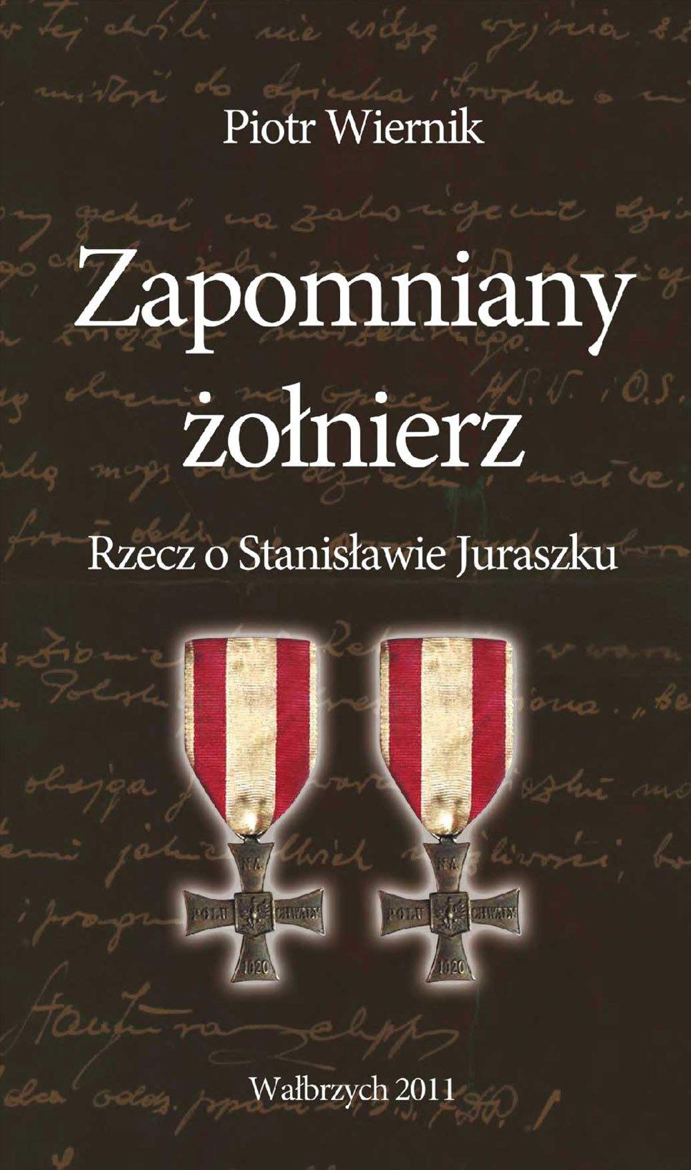 Zapomniany żołnierz. Rzecz o Stanisławie Juraszku - Ebook (Książka na Kindle) do pobrania w formacie MOBI