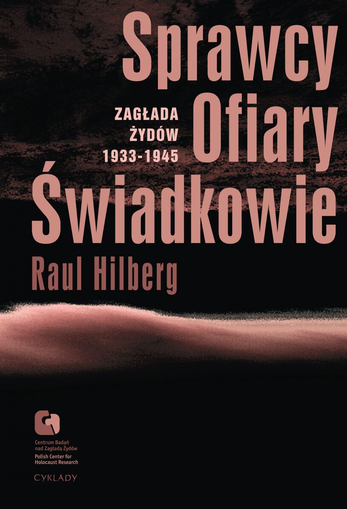 Sprawcy, Ofiary, Świadkowie. Zagłada Żydów 1933-1945 - Ebook (Książka na Kindle) do pobrania w formacie MOBI