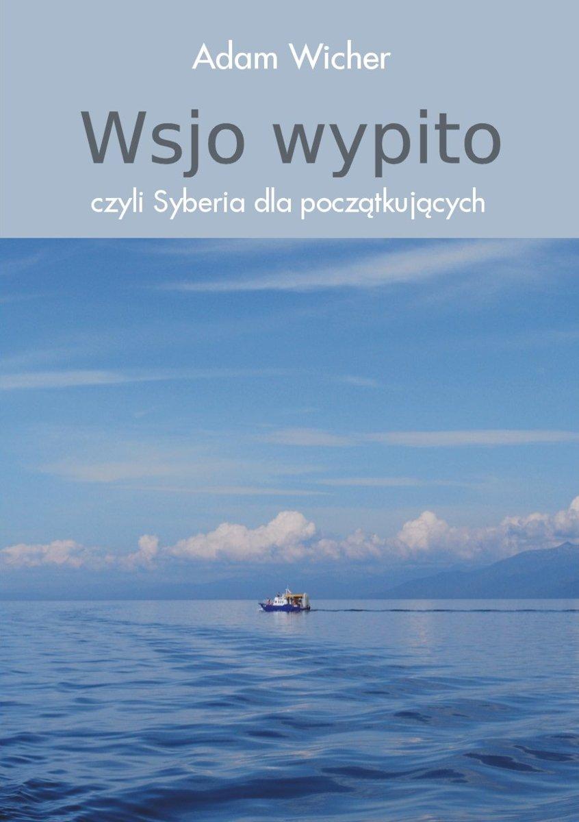 Wsjo wypito, czyli Syberia dla początkujących - Ebook (Książka EPUB) do pobrania w formacie EPUB