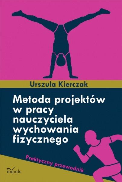 Metoda projektów w pracy nauczyciela wychowania fizycznego - Ebook (Książka PDF) do pobrania w formacie PDF