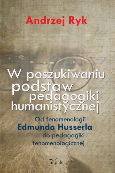 W poszukiwaniu podstaw pedagogiki humanistycznej - Ebook (Książka PDF) do pobrania w formacie PDF