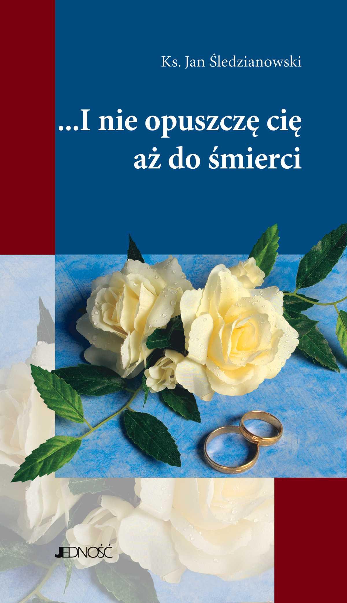 I nie opuszczę Cię aż do śmierci - Ebook (Książka na Kindle) do pobrania w formacie MOBI