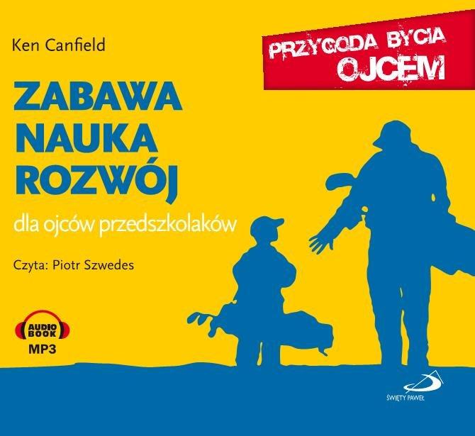 Zabawa, nauka, rozwój. Dla ojców przedszkolaków. - Audiobook (Książka audio MP3) do pobrania w całości w archiwum ZIP