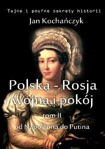 Polska-Rosja: wojna i pokój. Tom 2 Od Napoleona do Putina - Ebook (Książka na Kindle) do pobrania w formacie MOBI
