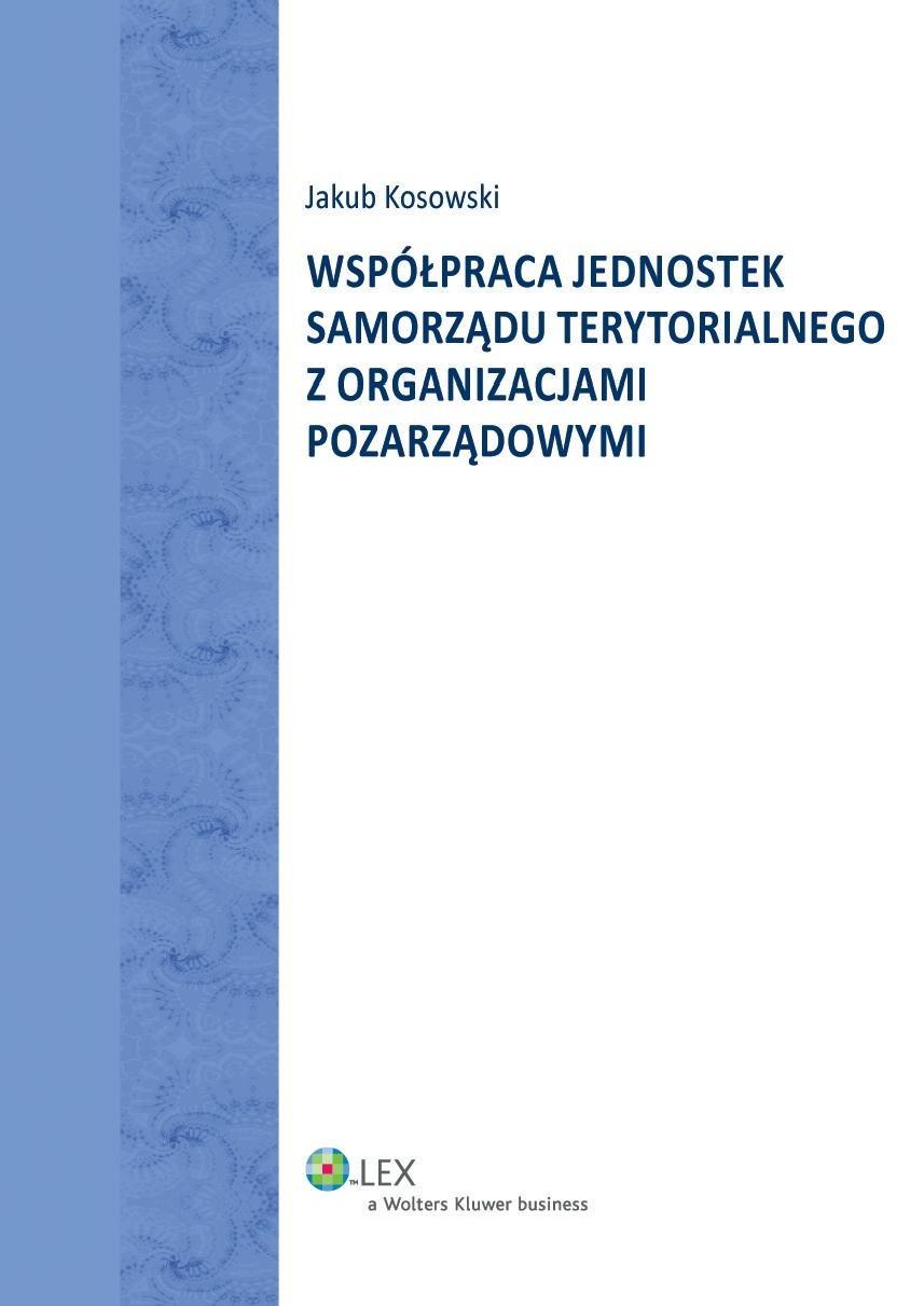 Współpraca jednostek Samorządu Terytorialnego z organizacjami pozarządowymi - Ebook (Książka PDF) do pobrania w formacie PDF