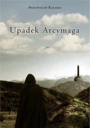 Upadek Arcymaga - Ebook (Książka EPUB) do pobrania w formacie EPUB