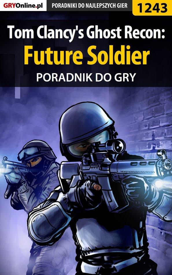 Tom Clancy's Ghost Recon: Future Soldier - poradnik do gry - Ebook (Książka PDF) do pobrania w formacie PDF