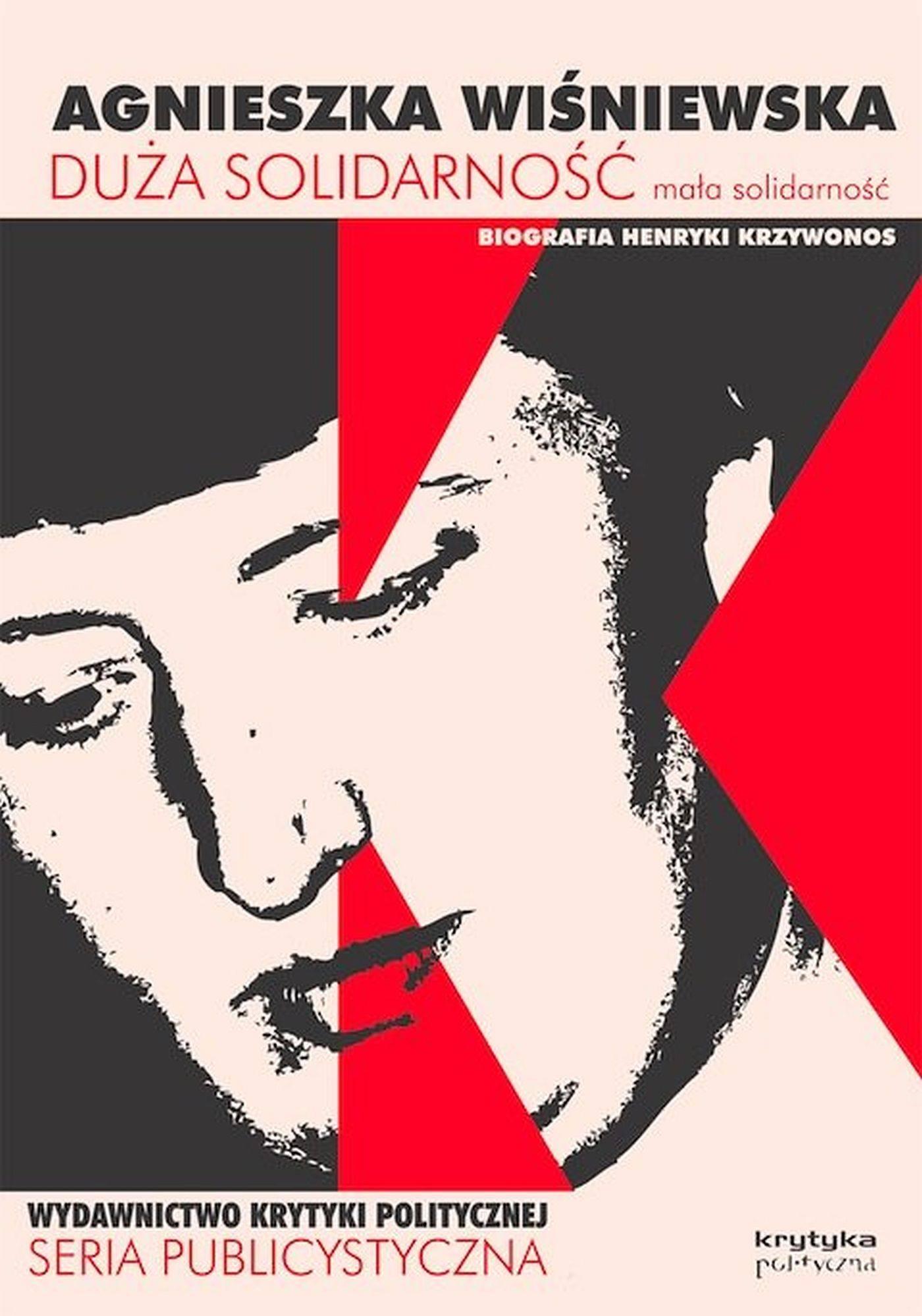 Duża solidarność, mała solidarność. Biografia Henryki Krzywonos - Ebook (Książka EPUB) do pobrania w formacie EPUB