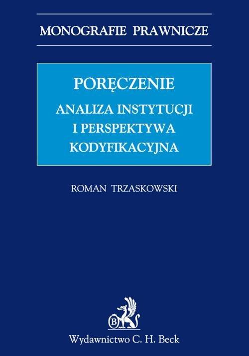 Poręczenie. Analiza instytucji i perspektywa kodyfikacyjna - Ebook (Książka PDF) do pobrania w formacie PDF