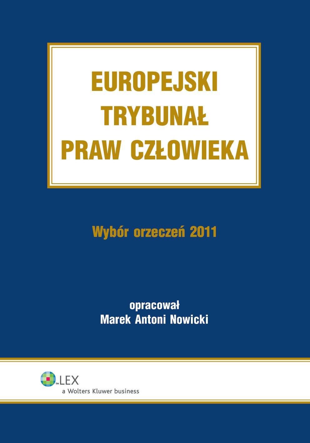 Europejski Trybunał Praw Człowieka. Wybór Orzeczeń 2011 - Ebook (Książka PDF) do pobrania w formacie PDF