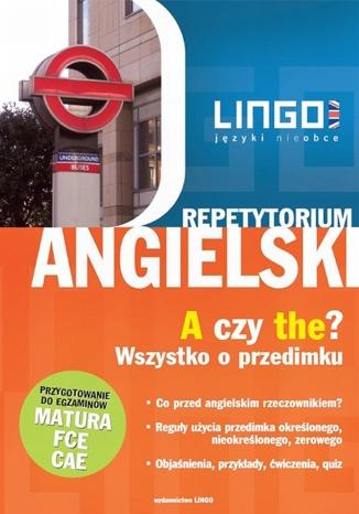 Angielski. A czy the? Wszystko o przedimku - Ebook (Książka PDF) do pobrania w formacie PDF