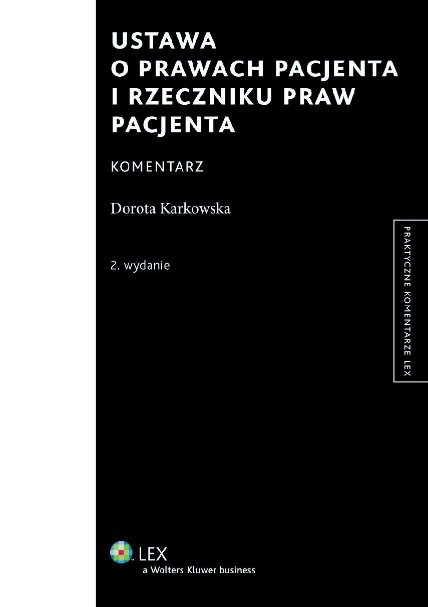 Ustawa o prawach pacjenta i Rzeczniku Praw Pacjenta. Komentarz - Ebook (Książka PDF) do pobrania w formacie PDF
