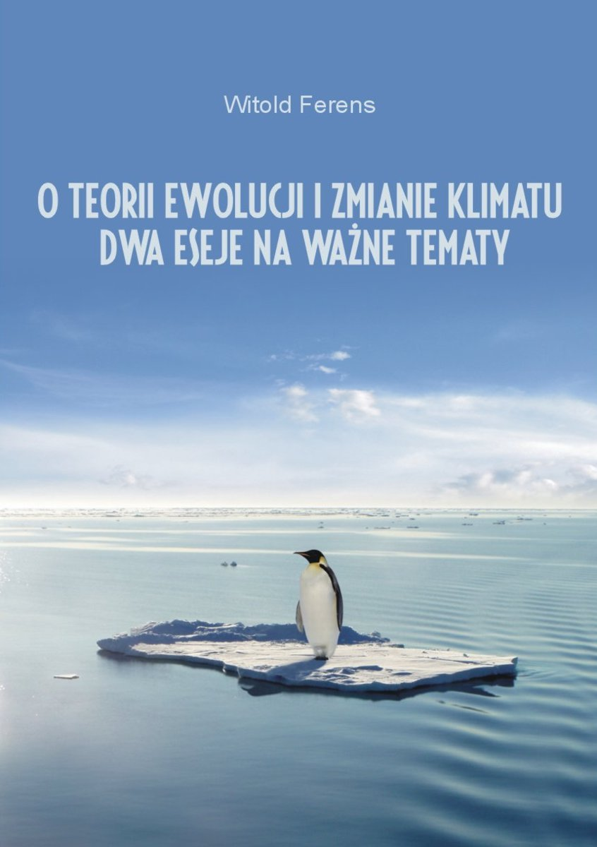 O teorii ewolucji i zmianie klimatu. Dwa eseje na ważne tematy - Ebook (Książka EPUB) do pobrania w formacie EPUB