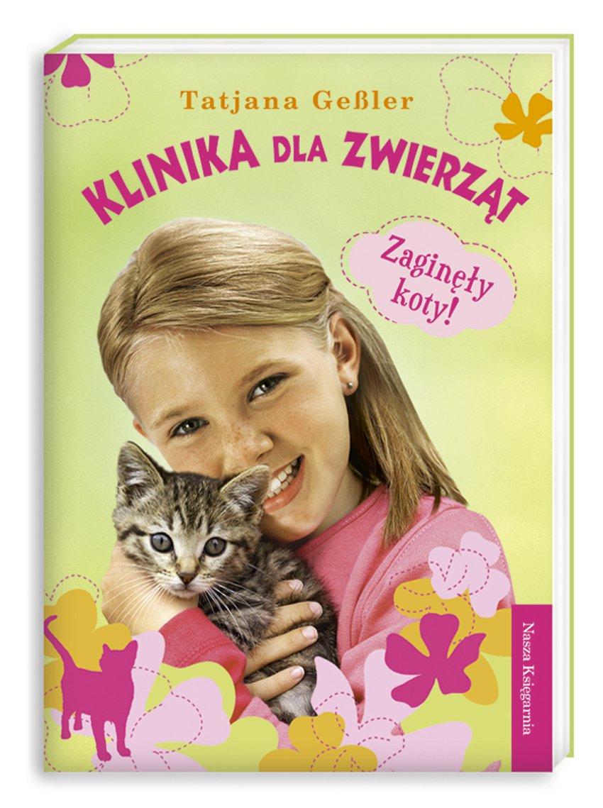Klinika dla zwierząt 2. Zaginęły koty! - Ebook (Książka EPUB) do pobrania w formacie EPUB