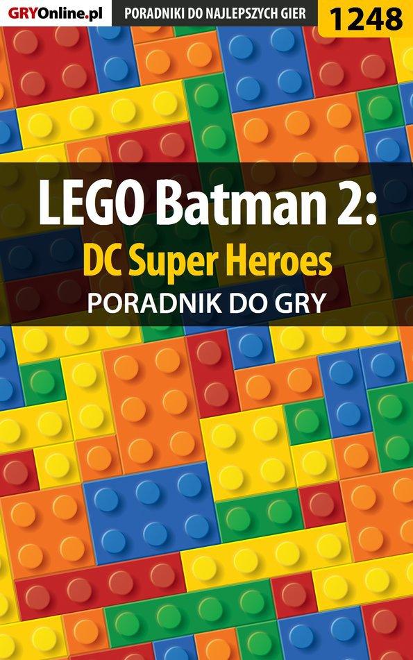 LEGO Batman 2: DC Super Heroes - poradnik do gry - Ebook (Książka PDF) do pobrania w formacie PDF