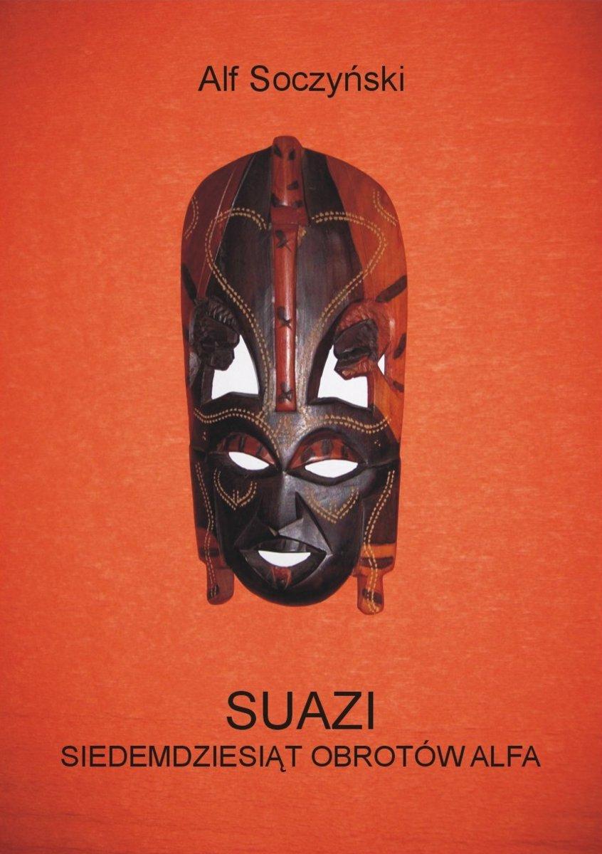 Suazi. Siedemdziesiąt obrotów Alfa - Ebook (Książka EPUB) do pobrania w formacie EPUB