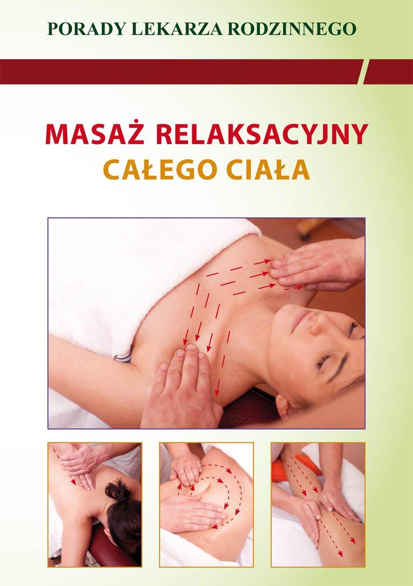 Masaż relaksacyjny całego ciała. Porady lekarza rodzinnego - Ebook (Książka PDF) do pobrania w formacie PDF