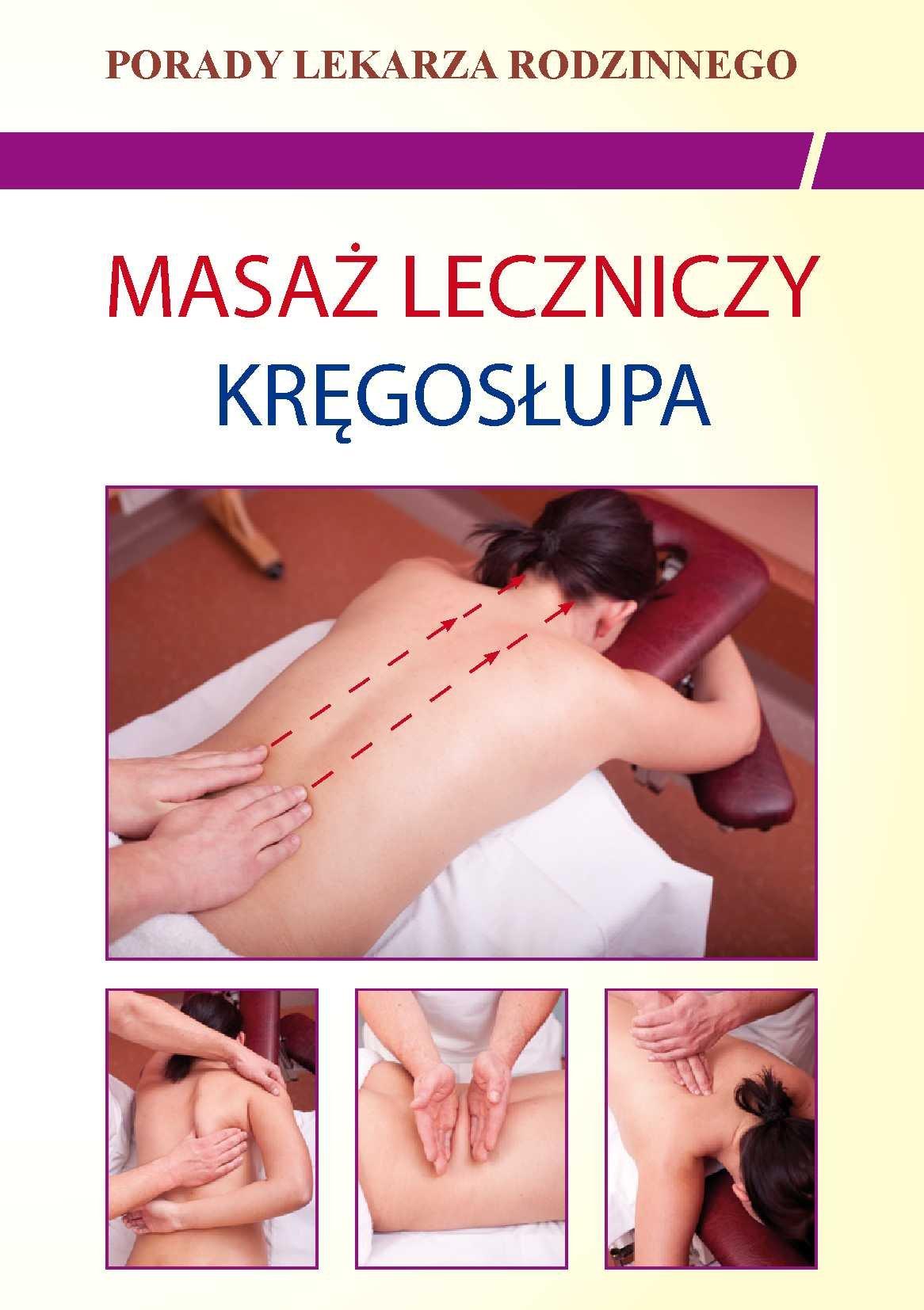 Masaż leczniczy kręgosłupa. Porady lekarza rodzinnego - Ebook (Książka PDF) do pobrania w formacie PDF